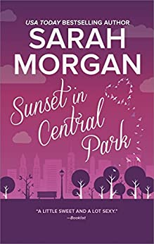 Sunset in Central Park: The perfect romantic comedy to curl up with (From Manhattan with Love) by [Morgan, Sarah]