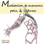 Meditation to Overcome Pain & Sickness | Lluis Ayza