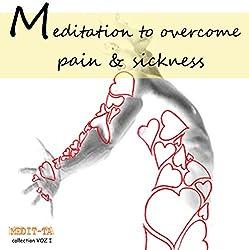 Meditation to Overcome Pain & Sickness