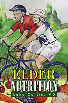ELDER NUTRITION by MD Luke Curtis (2010-04-09)