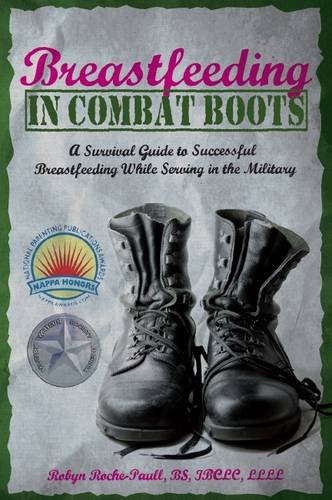 Breastfeeding in Combat Boots: A Survival Guide to Successfu