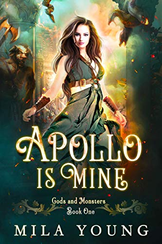 Apollo Is Mine: Paranormal Romance Reverse Harem (Gods and Monsters Book -