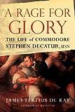 A Rage for Glory, James Tertius de Kay, 141656831X