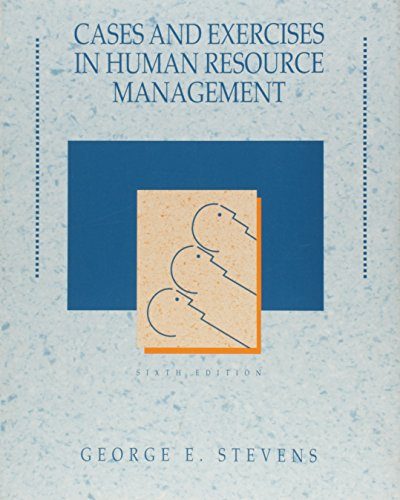 Cases and Exercises In Human Resource Management