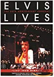 Elvis Lives: The 25th Anniversary Concert - 'Live' From Memphis [DVD] [2006]