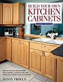 Build Your Own Kitchen Cabinets Build Your Own Kitchen Cabinets (Popular Woodworking) by Danny Proulx (30-Oct-2003) Paperback