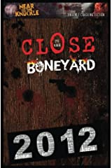 Close To The Boneyard: Near To The Knuckle 2012 Compendium (Near To The Knuckle Compendium) (Volume 1) Paperback