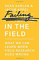 Failing in the Field: What We Can Learn When Field Research Goes Wrong