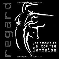 Les Acteurs de la Course Landaise par Alain Laborde