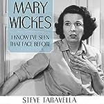 Mary Wickes : I Know I've Seen That Face before    Steve Taravella
