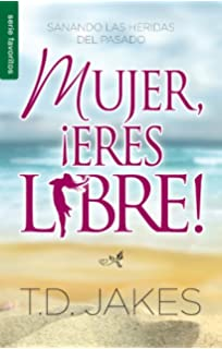 Mujer, Ieres Libre! (Spanish Edition)