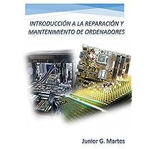 INTRODUCCIÓN A LA REPARACIÓN Y MANTENIMIENTO DE ORDENADORES (Spanish Edition)