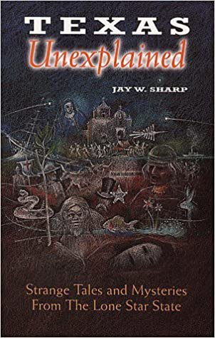 Book Texas Unexplained: Strange Tales and Mysteries from the Lone Star State by Jay W. Sharp (1999-10-02)