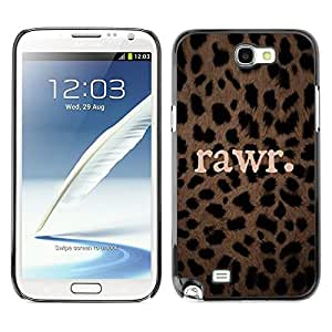 All Phone Most Case / Hard PC Metal piece Shell Slim Cover Protective Case Carcasa Funda Caso de protección para Samsung Note 2 N7100 rawr cute leopard pattern text animal