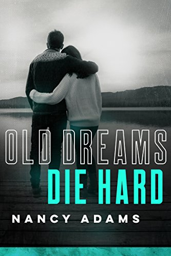 Old Dream Die Hard (Wild Hearts, Contemporary Romance Book 4)