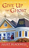 download ebook give up the ghost (a haunted home renovation mystery book 6) pdf epub