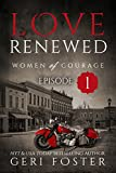 Love Renewed: Episode One (Women of Courage Book 9)