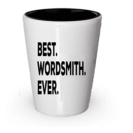 Wordsmith Gifts - Wordsmith Shot Glass - Best Wordsmith Ever - A Thoughtful Present Idea - Inexpensive - Can Even Add To Gift Bag Basket Box Set - Novelty ...
