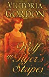 Wolf in Tiger's Stripes, Victoria Gordon, 1410426548