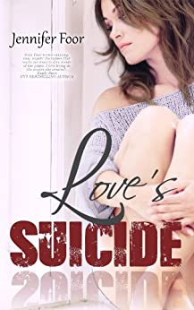 Love's Suicide: Love's Suicide by [Foor, Jennifer]