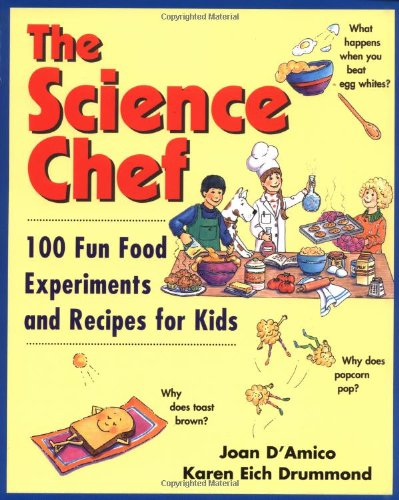 The Science Chef: 100 Fun Food Experiments and Recipes for Kids cover