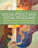 Social Policy and Social Programs: A Method for the Practical Public Policy Analyst (Connecting Core Competencies)
