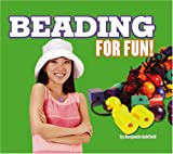 Beading for Fun!, Benjamin Ashfield, 0756516889