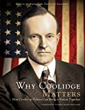 Why Coolidge Matters: How Civility in Politics Can Bring a Nation Together, Books Central