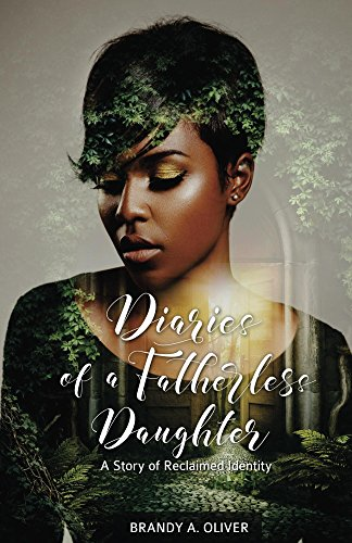 Diaries of a Fatherless Daughter: A Story of Reclaimed