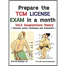 Prepare the TCM License exam in a month Vol. 3: Acupuncture theory - channels, points, techniques and treatments(California, NCCAOM, Canadian exam) (TCM board exam)