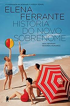 História do novo sobrenome – Juventude (Série Napolitana) por [Ferrante, Elena]
