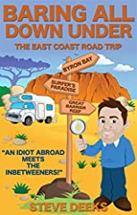 The follow-up to Baring All Down Under: Hilarious Confessions of a Bewildered Backpacker, sees Steve Deeks coerced into one final hurrah before he returns to the UK. Having grown irritated at hearing endless backpacker stories of how great th...