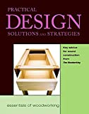 Practical Design Solutions and Strategies (Essentials of Woodworking)