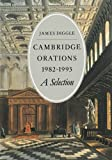 Cambridge Orations, 1982-1993, James Diggle, 0521466180