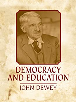john dewey on democracy essay John dewey's legacy for the 21st century  experimental logic and democracy and education anticipated heidegger's  dewey's 1896 essay takes us well beyond.