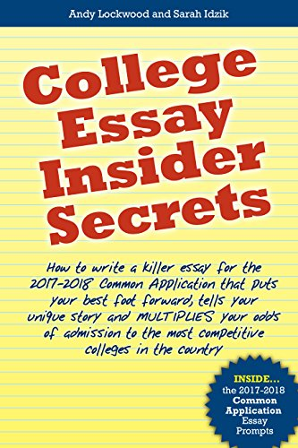 college essay insider secrets how to write a killer essay for the 2017 2018
