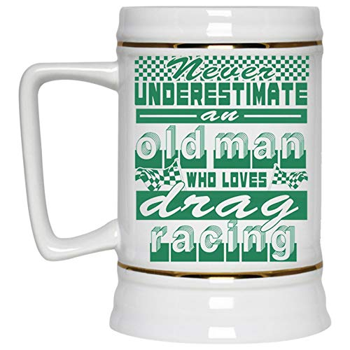 Car Racing Beer Mug, Old Man Who Loves Drag Racing Beer Stein 22oz (Beer Mug-White)