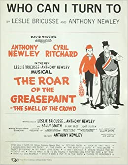 Who Can I Turn to (Sheet Music) From Roar of the Greasepaint - The
