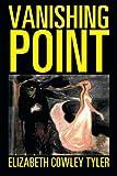 Vanishing Point, Elizabeth Cowley Tyler, 1493101021