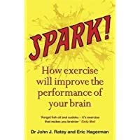 SPARK! : how exercise will improve the performance of your brain