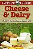 Cheese and Dairy: Farmstand Favorites, , 1578263956