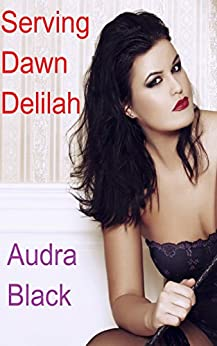 Serving Dawn Delilah (English Edition) de [Black, Audra]