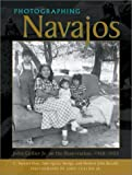 img - for Photographing Navajos: John Collier Jr. on the Reservation, 1948-1953 by Doty, C. Stewart, Mudge, Dale Sperry, Benally, Herbert John (2002) Hardcover book / textbook / text book