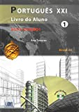 Portugues XXI, Nivel A1 : Livro Do Aluno (1CD audio)