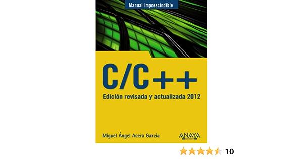 C/C++. Edición revisada y actualizada 2012 Manuales ...