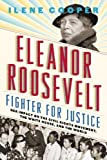 #9: Eleanor Roosevelt, Fighter for Justice: Her Impact on the Civil Rights Movement, the White House, and the World