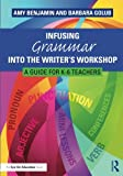 img - for Infusing Grammar Into the Writer's Workshop: A Guide for K-6 Teachers book / textbook / text book