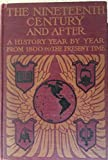 img - for The Nineteenth Century And After: A History Year by Year From 1800 To The Present Time book / textbook / text book