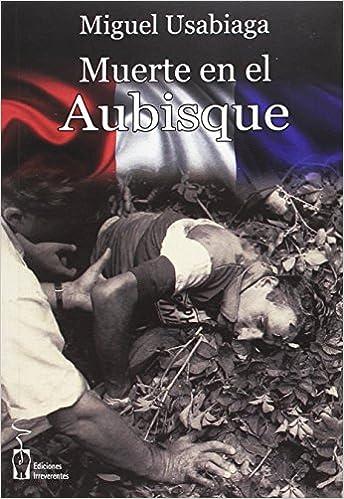 Miguel Usabiaga Barcena - Muerte En El Aubisque