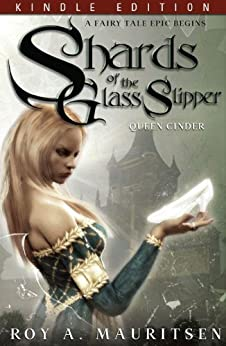 Shards Of The Glass Slipper: Queen Cinder by [Mauritsen, Roy A.]